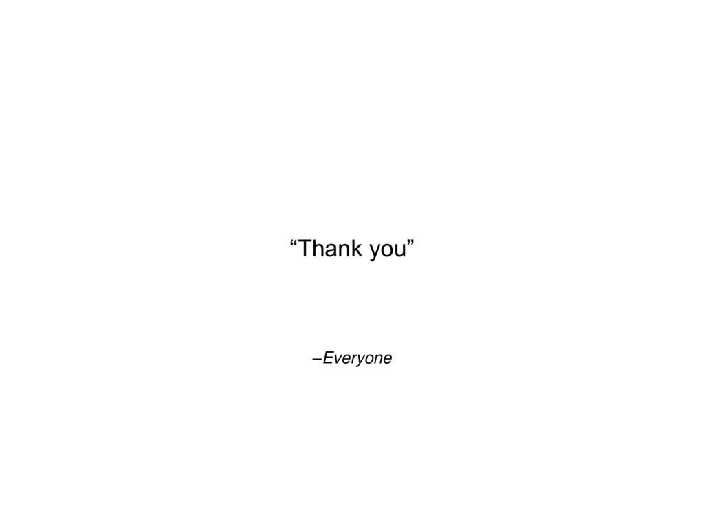 "–Everyone ""Thank you"""