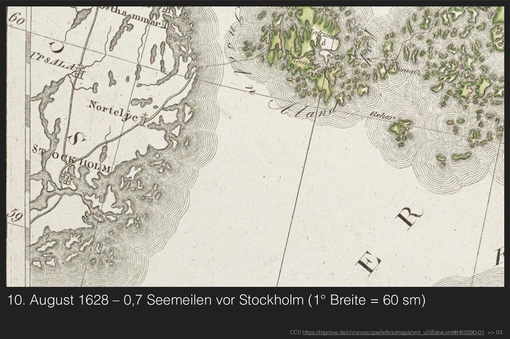 10. August 1628 – 0,7 Seemeilen vor Stockholm (...