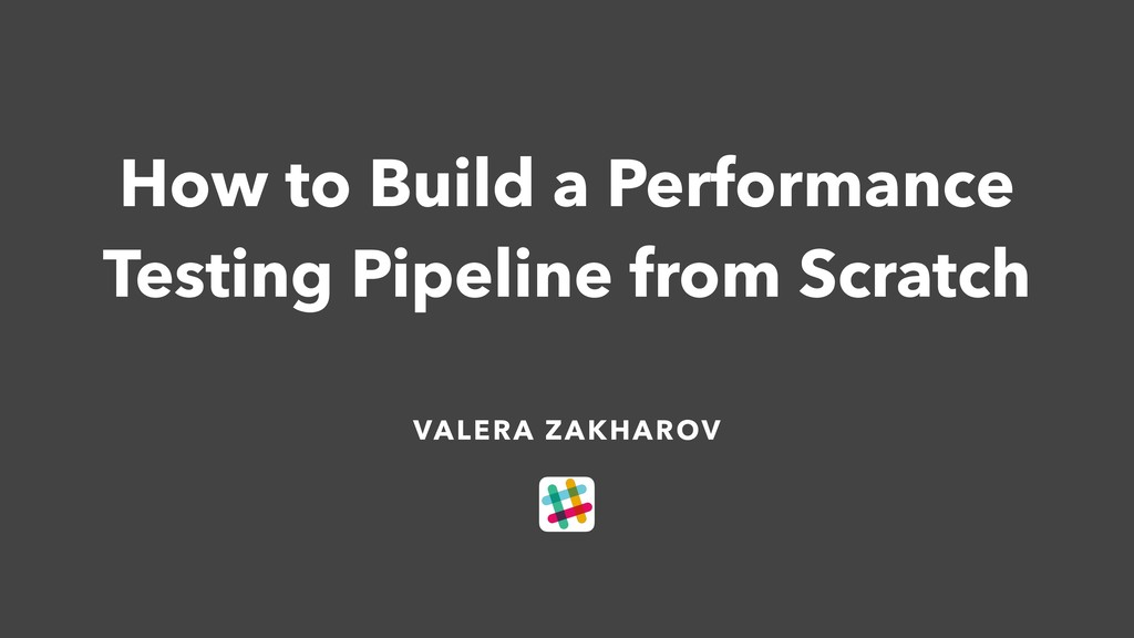 How to Build a Performance Testing Pipeline fro...