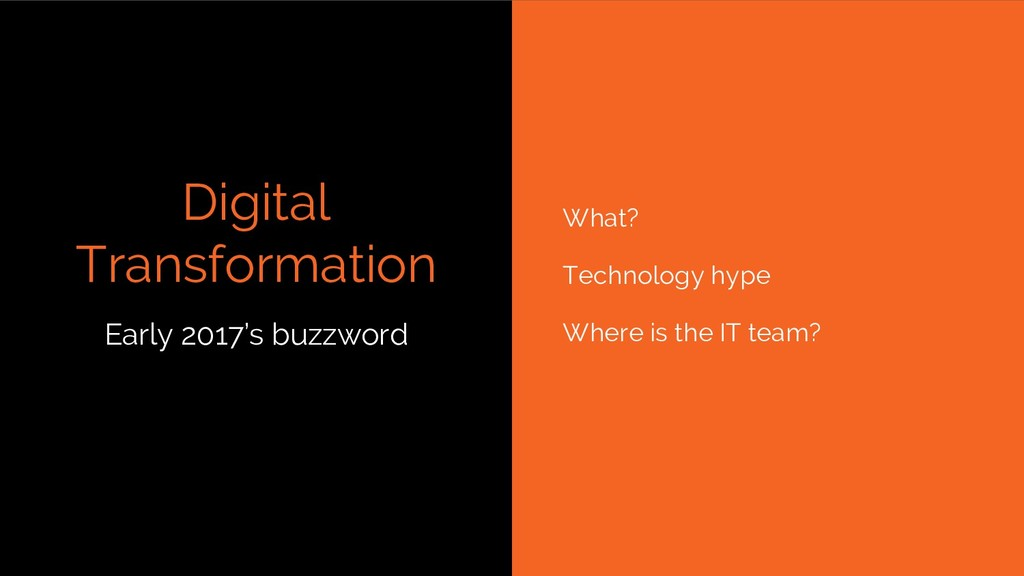Digital Transformation What? Technology hype Wh...