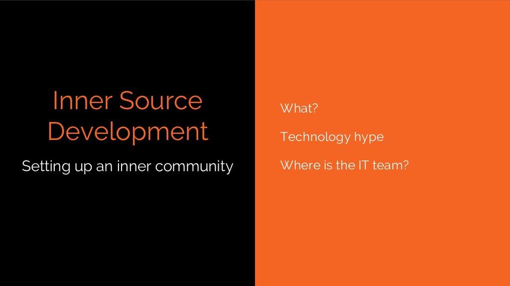 Inner Source Development What? Technology hype ...