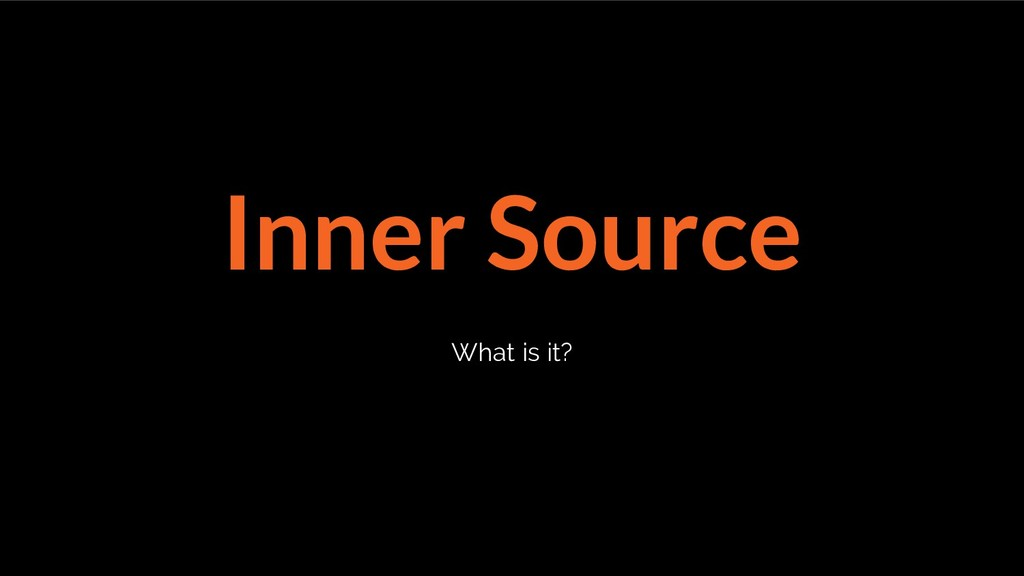 Inner Source What is it?