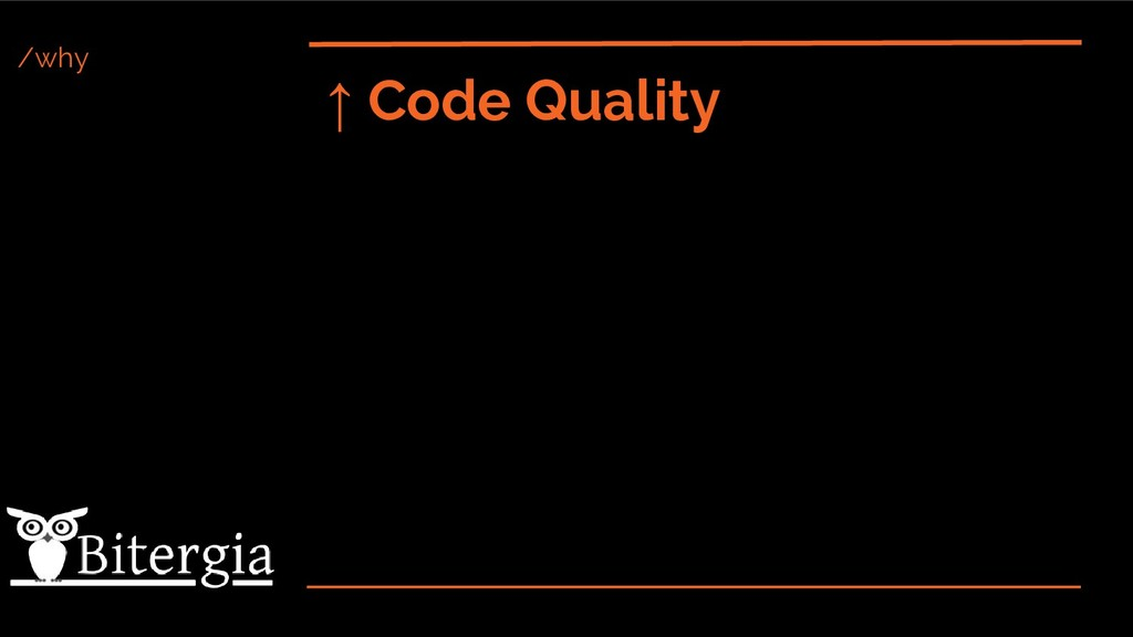 /why ↑ Code Quality
