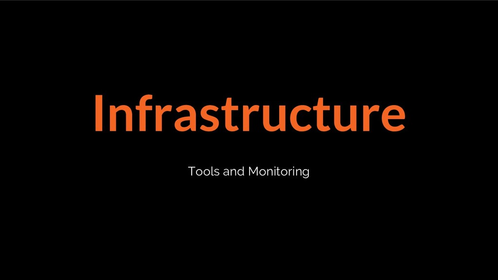 Infrastructure Tools and Monitoring
