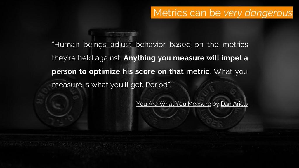 """/monitoring Metrics can be very dangerous """"Huma..."""