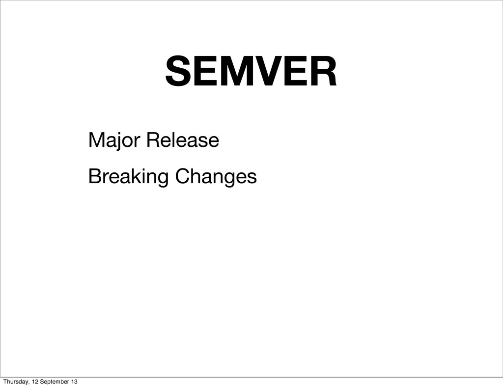 SEMVER Major Release Breaking Changes Thursday,...