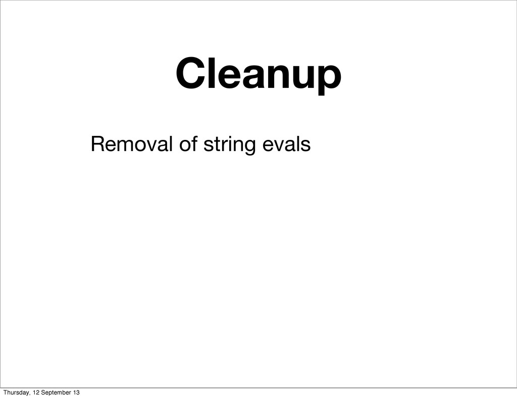 Cleanup Removal of string evals Thursday, 12 Se...
