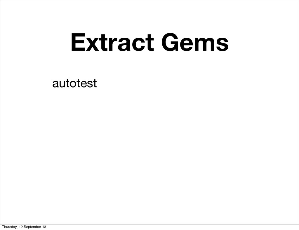 Extract Gems autotest Thursday, 12 September 13