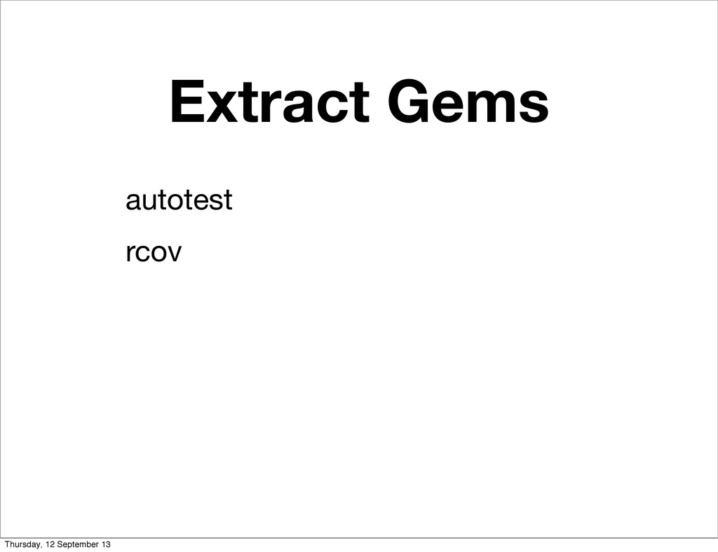 Extract Gems autotest rcov Thursday, 12 Septemb...