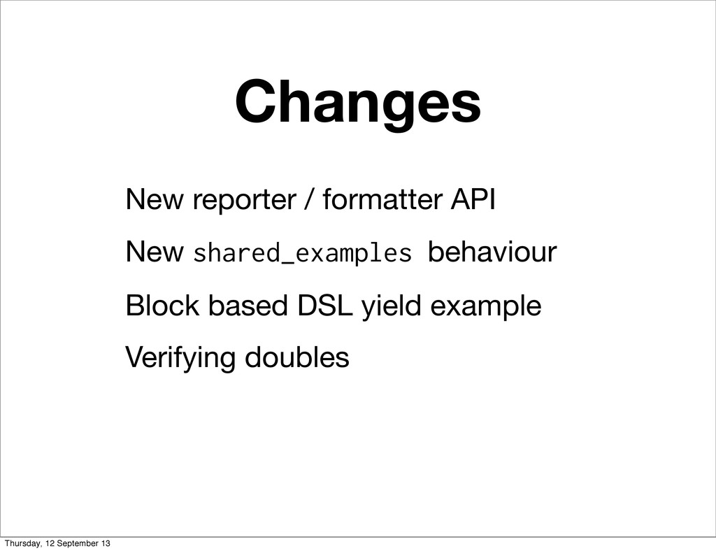 Changes New reporter / formatter API New shared...