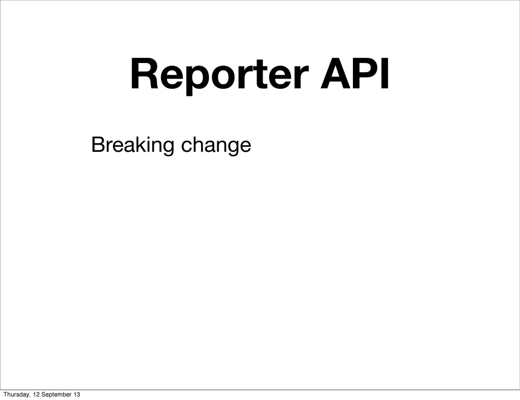 Reporter API Breaking change Thursday, 12 Septe...