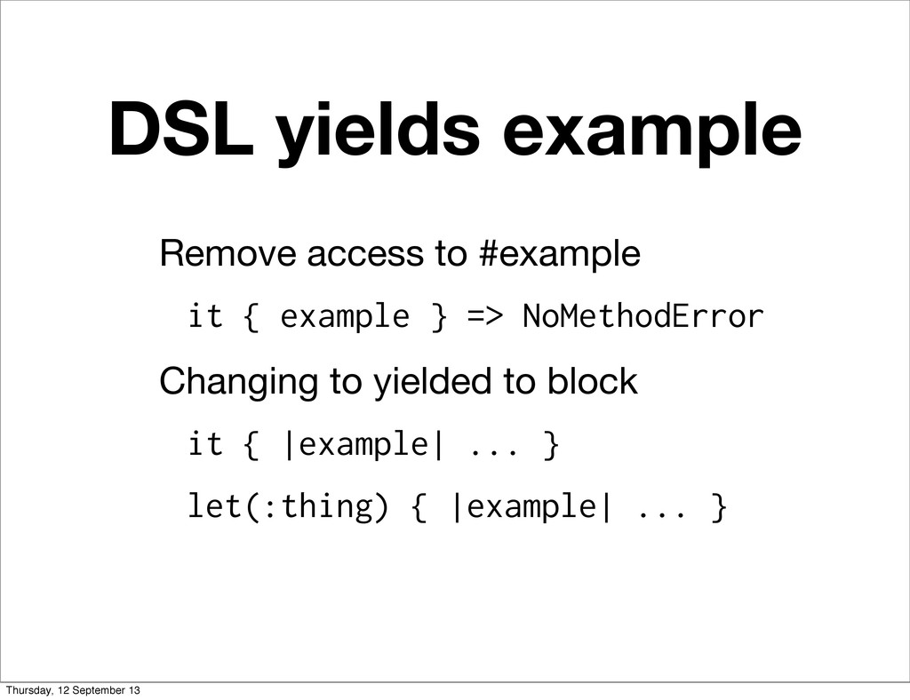 DSL yields example Remove access to #example it...