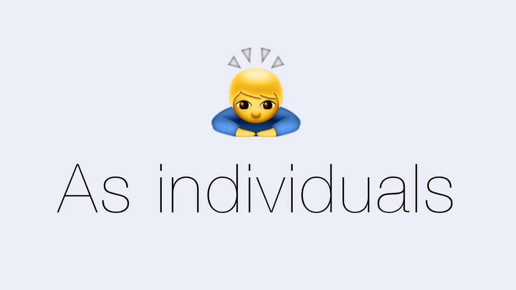As individuals 0