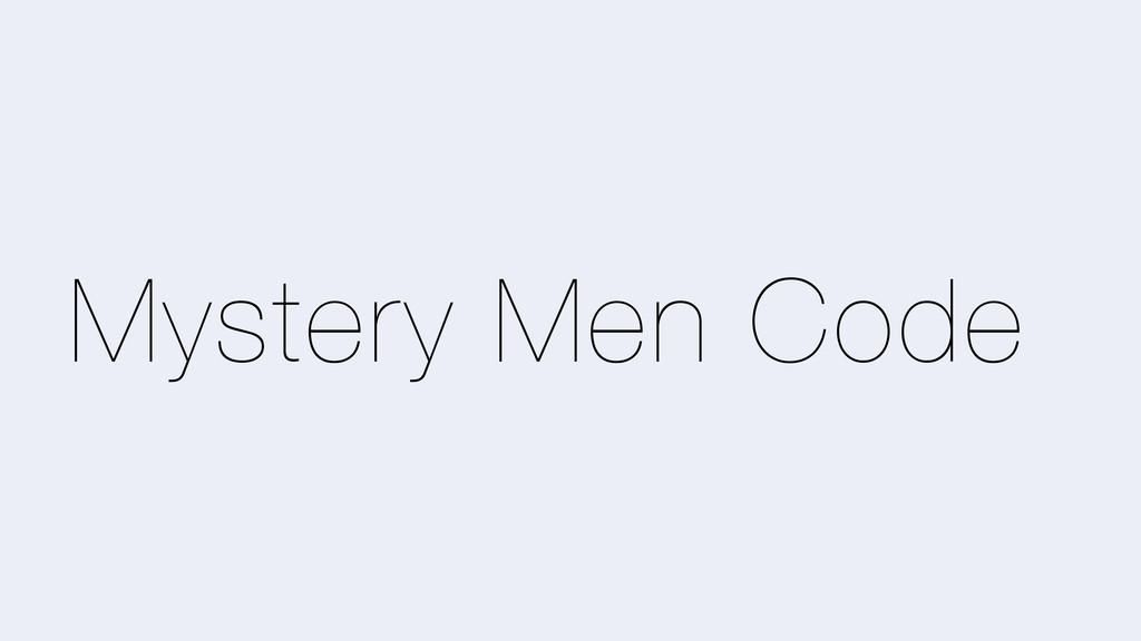 Mystery Men Code