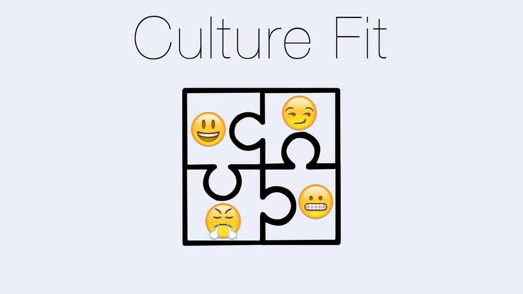 Culture Fit ? D E +