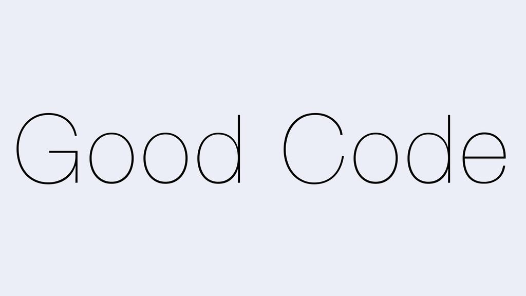 Good Code