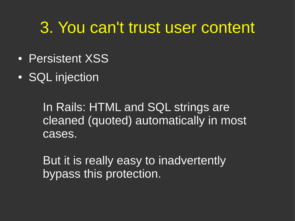 3. You can't trust user content ● Persistent XS...