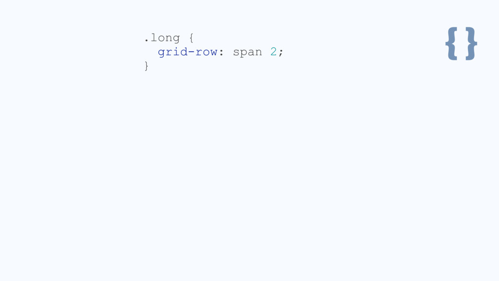 { } .long { grid-row: span 2; }