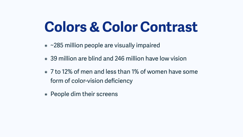 Colors & Color Contrast ๏ ~285 million people a...