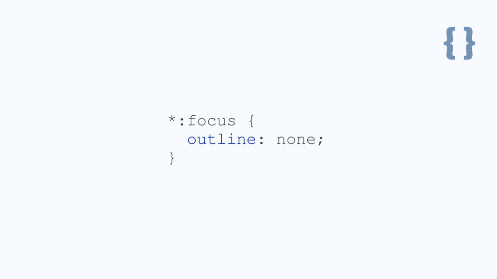 { } *:focus { outline: none; }