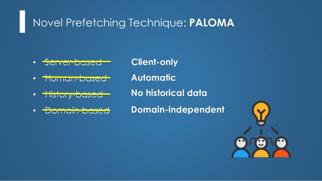 Novel Prefetching Technique: PALOMA • Server-ba...