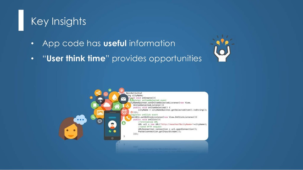 Key Insights • App code has useful information ...