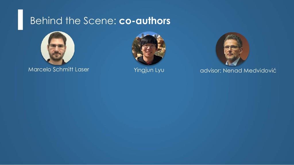 Behind the Scene: co-authors Marcelo Schmitt La...