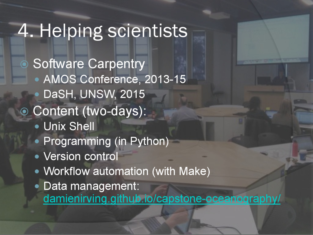 4. Helping scientists ž  Software Carpentry —...