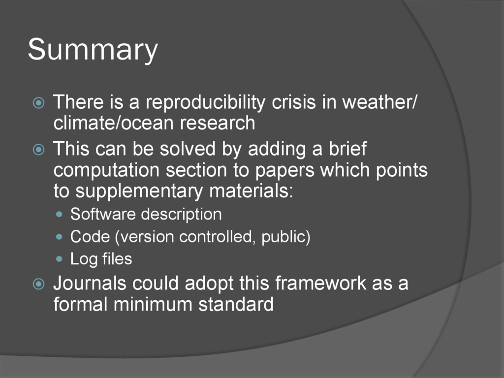 Summary ž  There is a reproducibility crisis i...