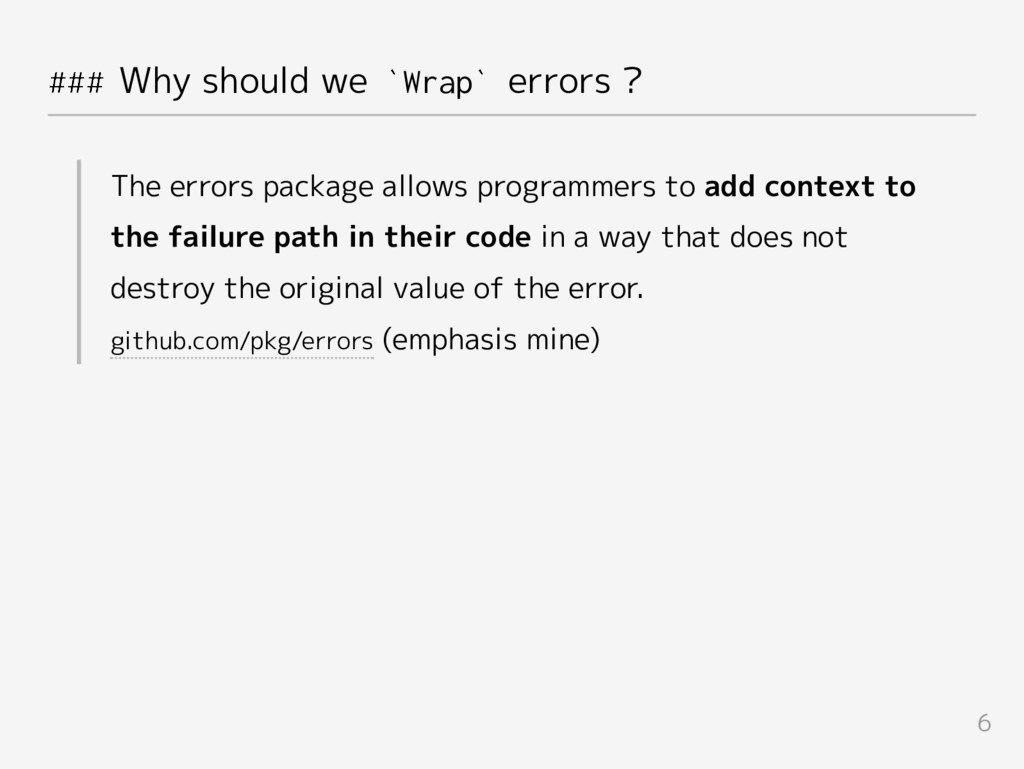 ### Why should we `Wrap` errors ? The errors pa...