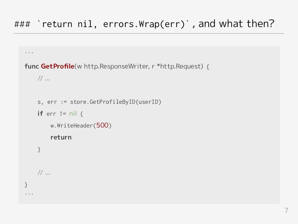 ### `return nil, errors.Wrap(err)` , and what t...