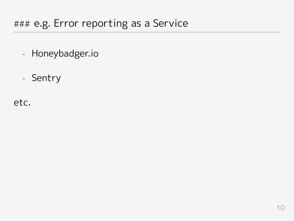 ### e.g. Error reporting as a Service - Honeyba...