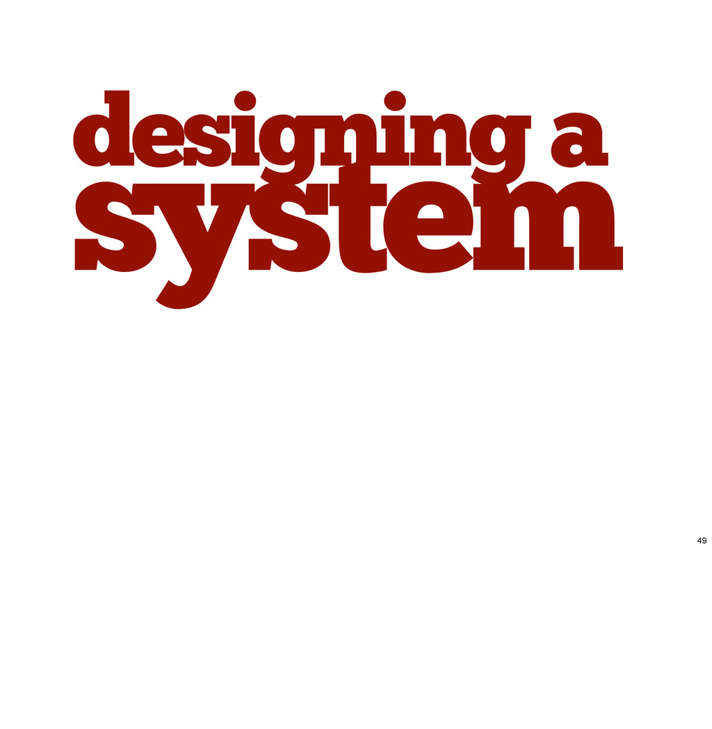 designing a system 49