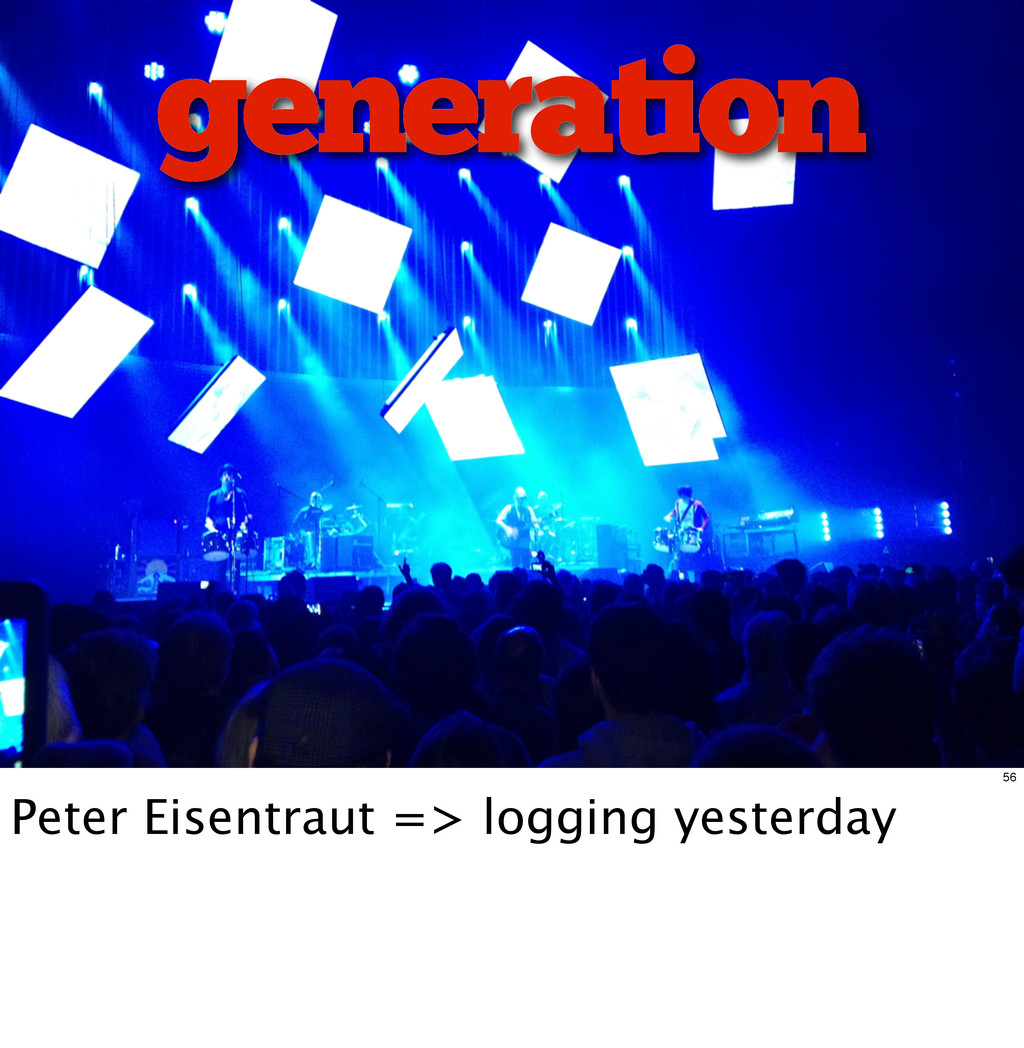 generation 56 Peter Eisentraut => logging yeste...
