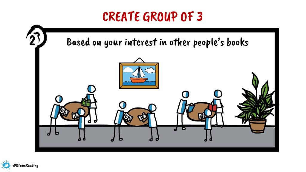 CREATE GROUP OF 3 2 #XtremReading