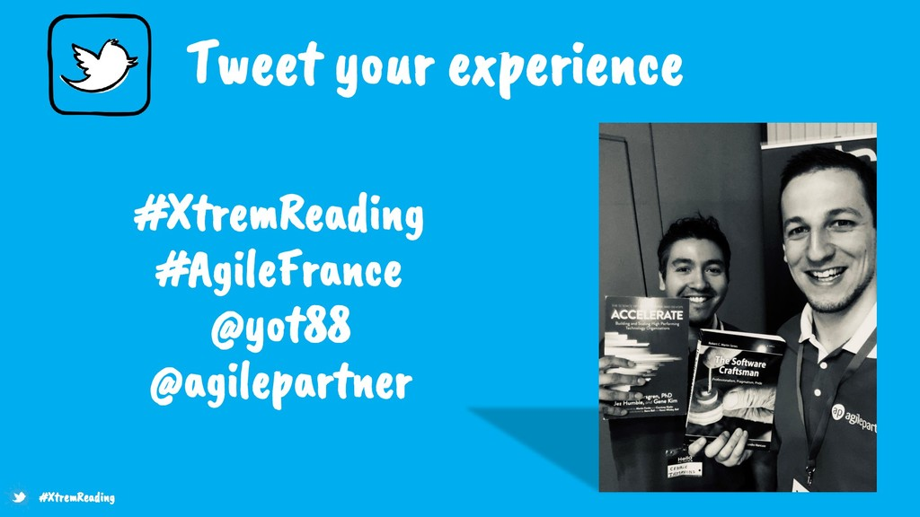 Tweet your experience #XtremReading #AgileFranc...
