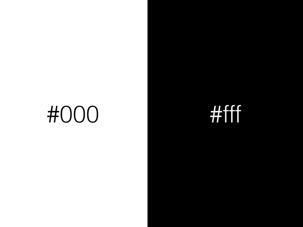 #000 #fff