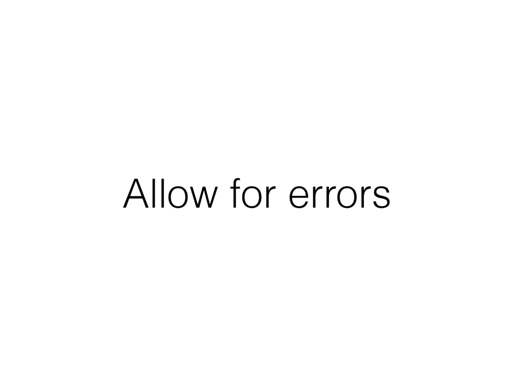 Allow for errors