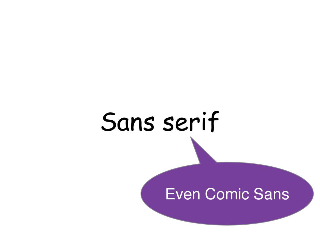 Sans serif Even Comic Sans