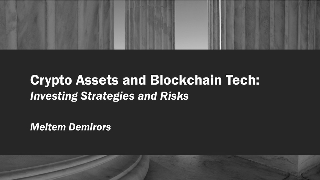 Crypto Assets and Blockchain Tech: Investing St...