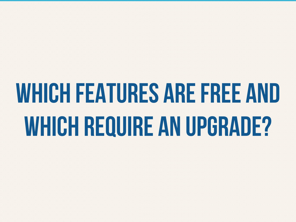 which features are free and which require an up...