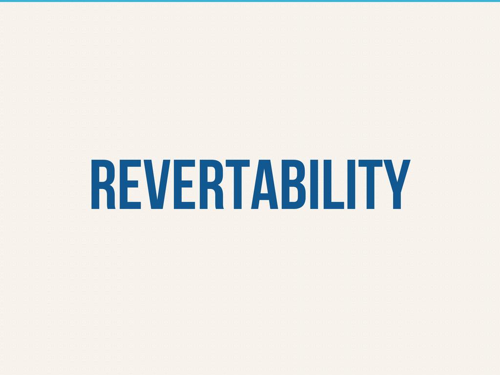 revertability