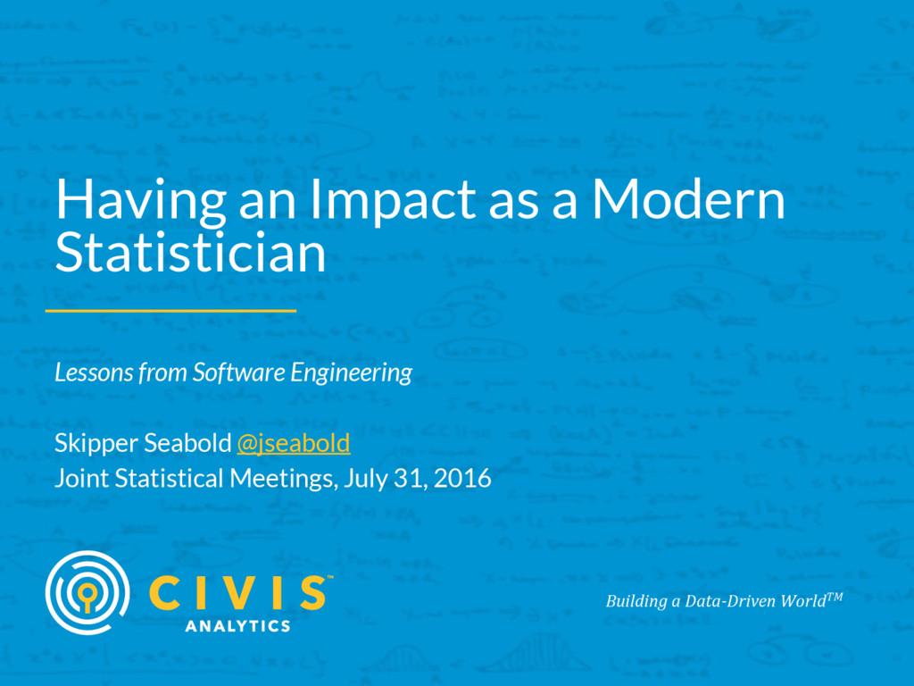 Building a Data-Driven WorldTM Having an Impact...
