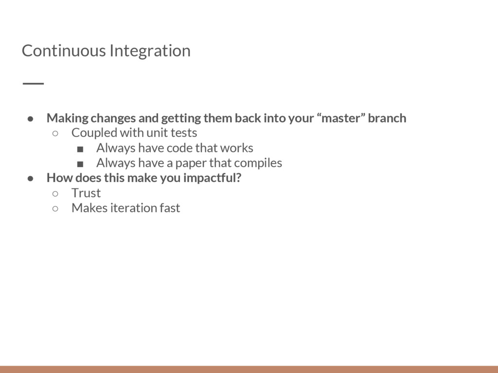 Continuous Integration ● Making changes and get...