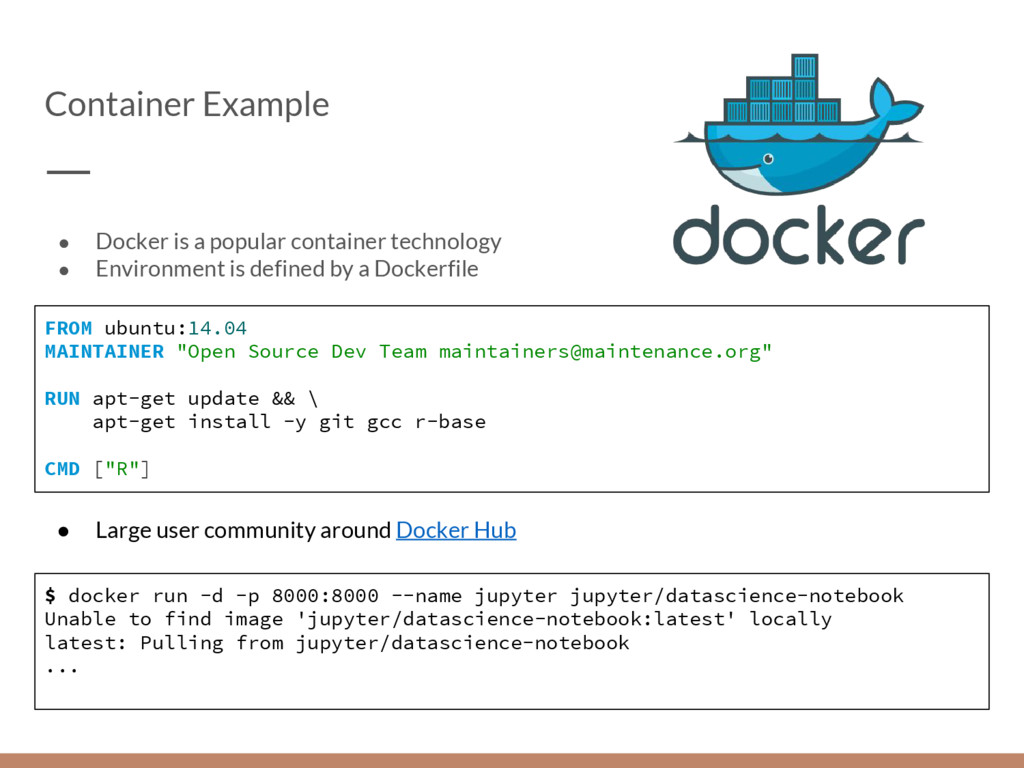 Container Example ● Docker is a popular contain...