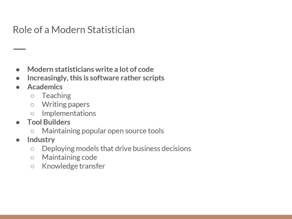 Role of a Modern Statistician ● Modern statisti...
