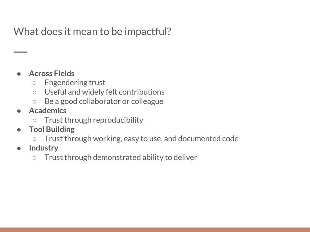 What does it mean to be impactful? ● Across Fie...