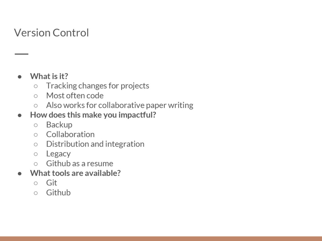 Version Control ● What is it? ○ Tracking change...