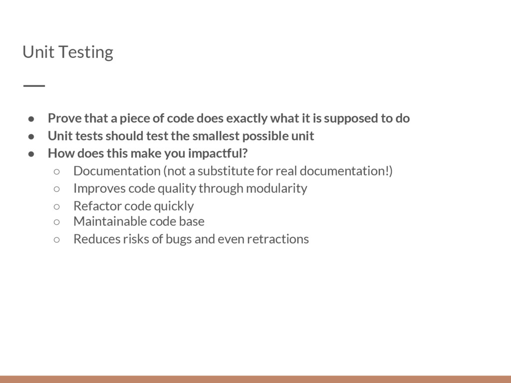 Unit Testing ● Prove that a piece of code does ...