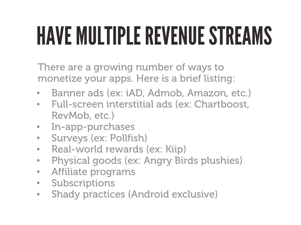 HAVE MULTIPLE REVENUE STREAMS There are a growi...